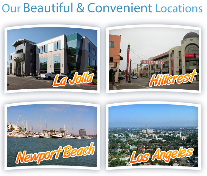 Our Four Beautiful Locations: Newport Beach, Los Angeles, La Jolla, and Hillcrest San Diego